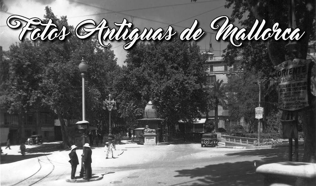 Fotos Antiguas de Mallorca