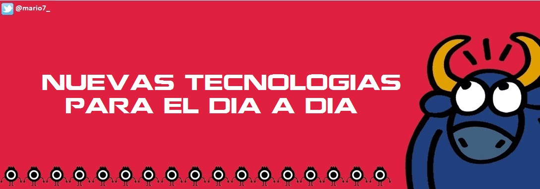 Nuevas tecnologías para el día a día