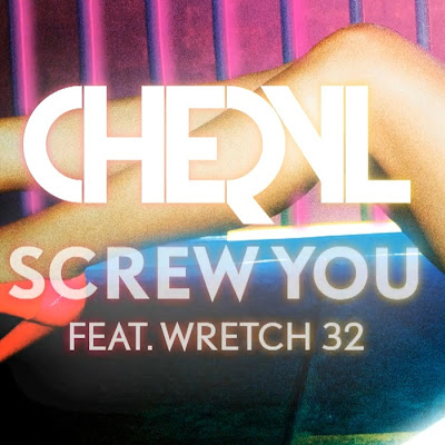 Cheryl Cole - Screw You (feat. Wretch 32)