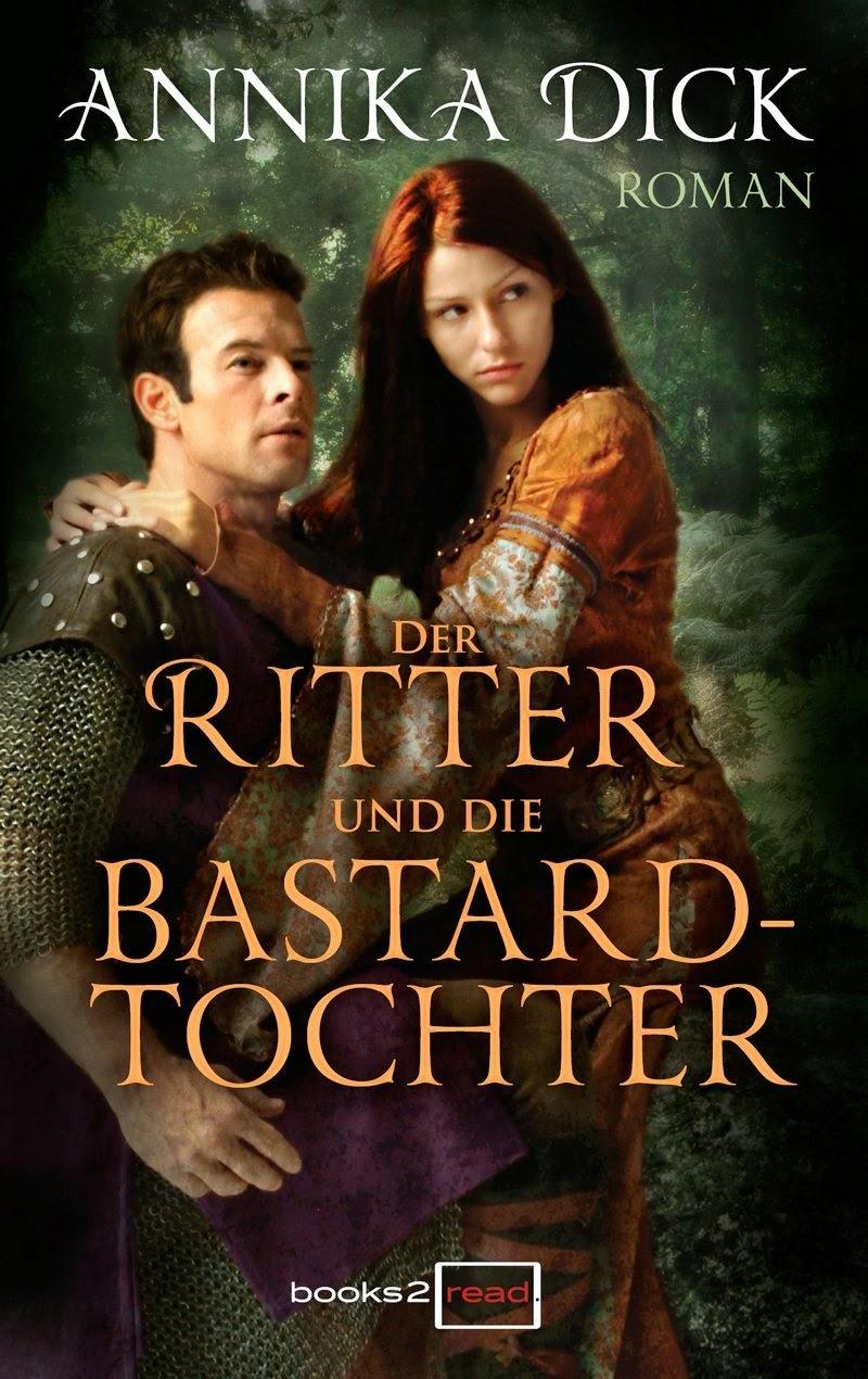 http://www.amazon.de/Ritter-die-Bastardtochter-Annika-Dick-ebook/dp/B00PULCVOM/ref=sr_1_1?s=digital-text&ie=UTF8&qid=1422280322&sr=1-1&keywords=der+ritter+und+die+bastardtochter