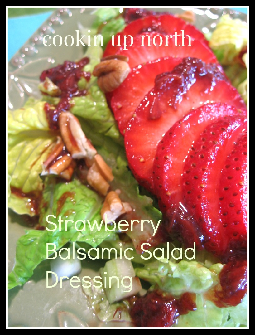 Strawberry Balsamic Salad Dressing | cookin' up north | Bloglovin'