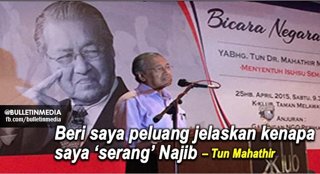 """Beri saya peluang jelaskan kenapa saya """"serang"""" Najib – Tun Mahathir"""