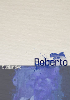 Roberto, by Subjuntivo
