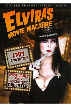Elvira presents Lady Frankenstein and Jesse James Meets Frankenstein's Daughter