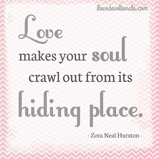 Quotes About Love Wins : love makes your soul crawl out from its hiding place