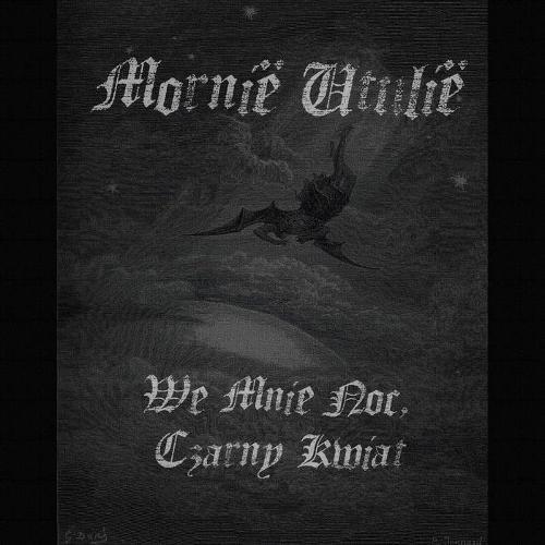 Mornië Utúlië One Man Atmospheric Black Metal Band from Poland, Mornië Utúlië, One Man Atmospheric Black Metal Band from Poland, We mnie noc czarny kwiat Mornië Utúlië One Man Atmospheric Black Metal Band from Poland, We mnie noc czarny kwiat