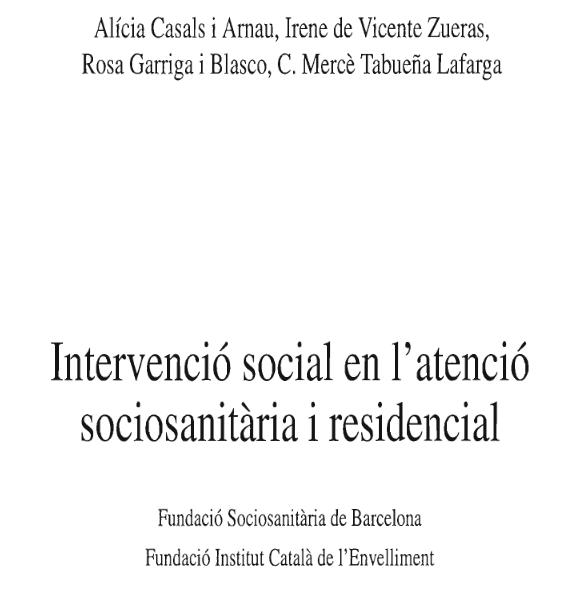 http://www.ub.edu/hsctreballsocial/sites/default/files/pdfs/recursos/casals_garriga_vicente_tabuena__intervencio_atencio_residencial.pdf