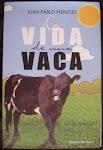 La vida de una vaca - Juan Pablo Meneses