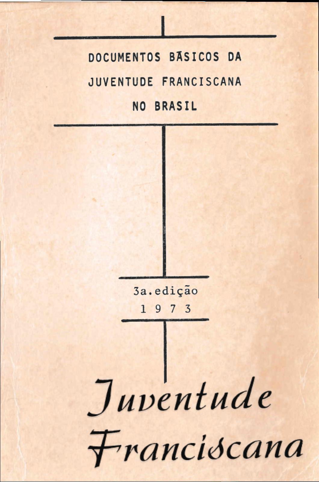 DOCUMENTOS BÁSICOS DA JUVENTUDE FRANCISCANA NO BRASIL