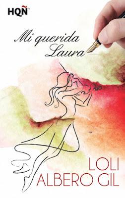 LIBRO - Mi querida Laura  Loli Albero Gil (Harlequin - 16 Julio 2015)  NOVELA ROMANTICA | Edición Ebook Kindle  Comprar en Amazon