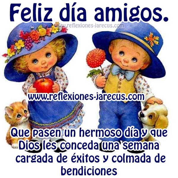 Feliz inicio de semana, Buenos Dias, Frases de buenos días, Mensajes de buenos días, Postales de buenos días,