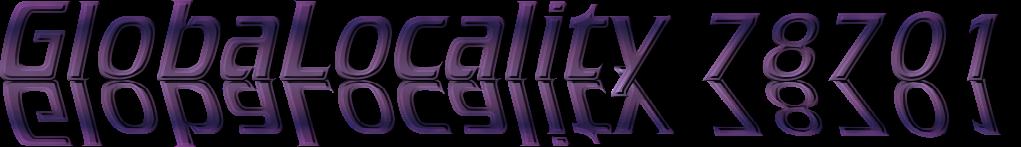 GlobaLocality 78701