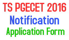 TS PGECET 2016 Notification, TS PGECET 2016 Application Form, TS PGECET 2016 Exam Dates
