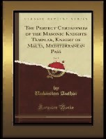 The Perfect Ceremonies of the Masonic Knights Templar