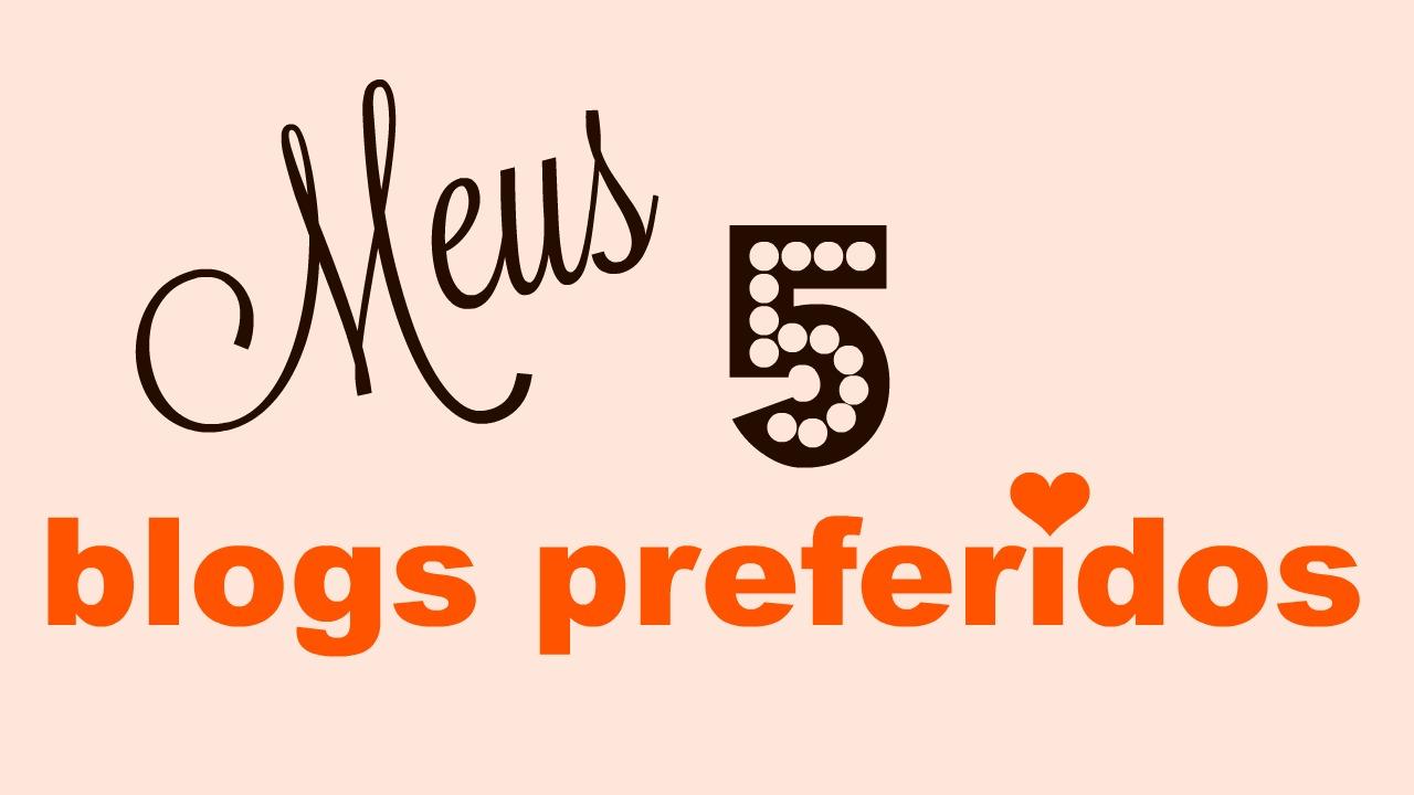 Inspiração do dia: Meus 5 blogs preferidos