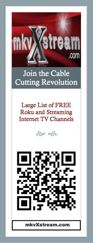 Help share mkvXsream's Free private roku and internet channel lists with others.