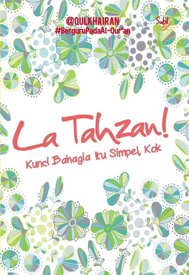 La Tahzan! Kunci Bahagia Itu Simpel, Kok