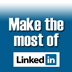 LinkedIn, making the most of LinkedIn, maximizing LinkedIn, using LinkedIn to find a job,