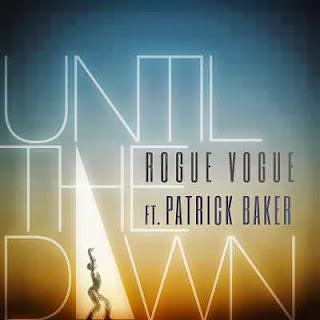 Rogue Vogue - Until the Dawn ft. Patrick Baker