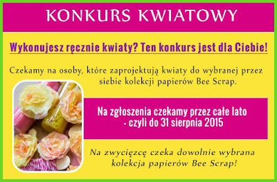 http://beescrapshop.blogspot.com/2015/07/kwiatowy-konkurs-w-srodku-lata.html