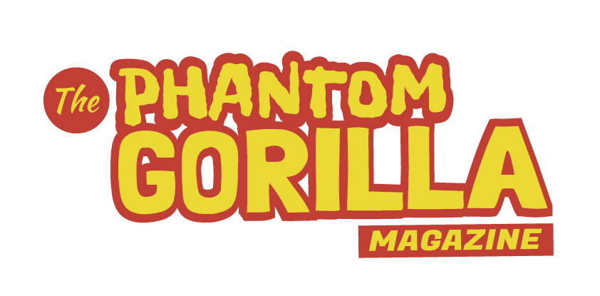 The Phantom Gorilla Magazine