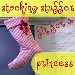 stocking stuffer fit for a princess