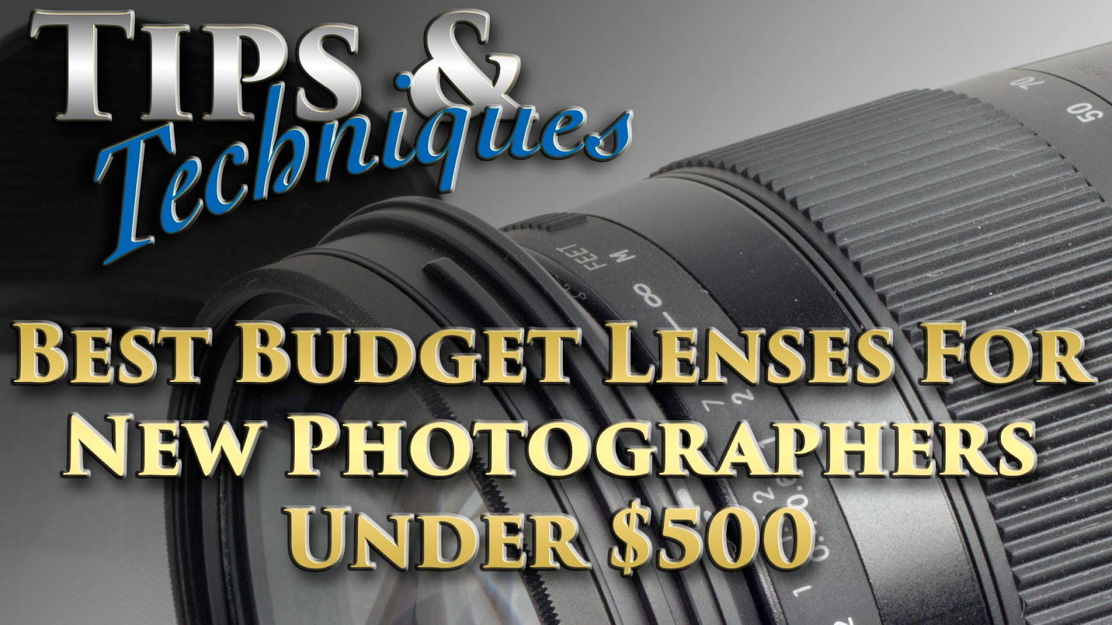 Best Budget Lenses For New Photographers Under $500