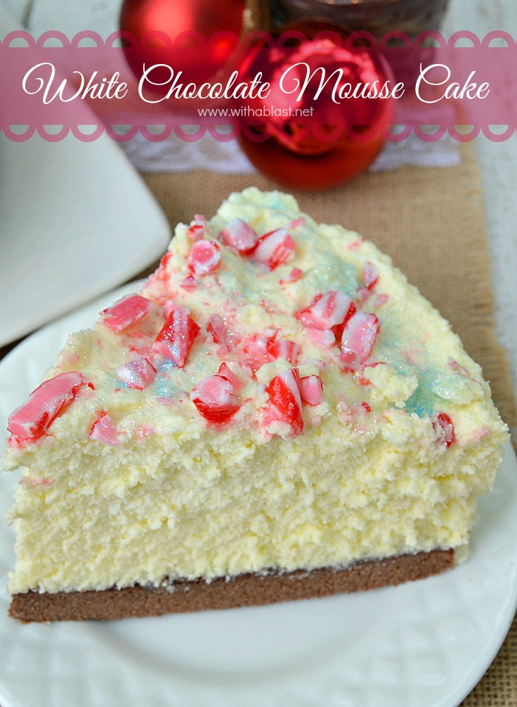 White Chocolate Mousse Cake With A Blast