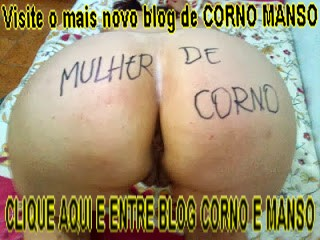 VISITE O BLOG DO CORNO E MANSU