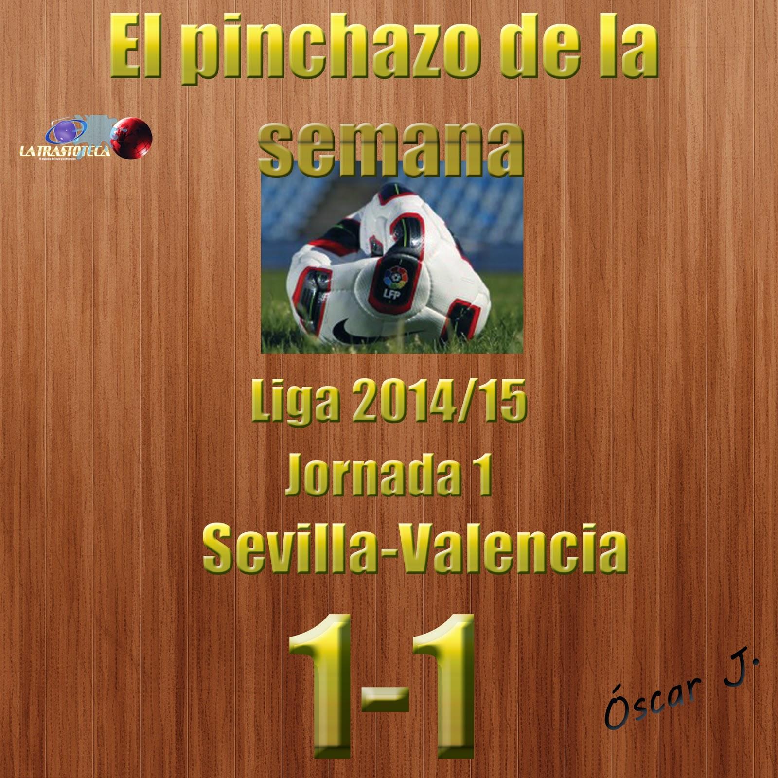 Sevilla 1-1 Valencia. Liga 2014/15 - Jornada 1. El pinchazo de la semana.