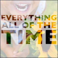 Everything All Of The Time: The Meaning of Life:  Chapter 5: The Meaning of Your Own Personal Life; and What Happens When You Die