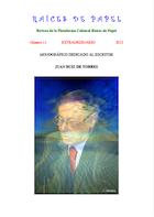 Revista Raíces de Papel Nº 11, (Monográfico - homenaje dedicado al escritor JUAN RUIZ DE TORRES