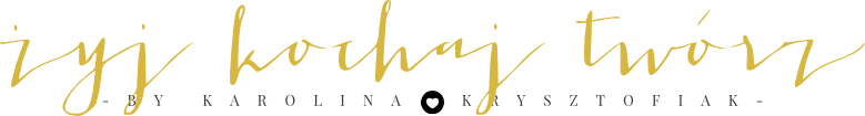 Żyj | Kochaj | Twórz