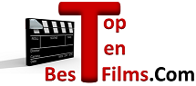 TopTenBestFilms.Com: World Cinema, Film News, Film Trailers, Film Posters And Top 10 Lists