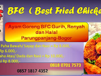 Fried Chicken Paling Enak BFC Parungpanjang