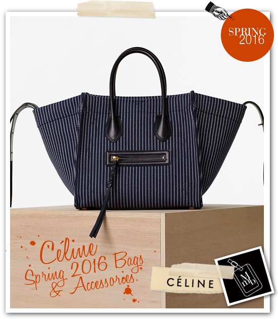 celine bag for less - myMANybags: C��line Spring 2016 Bags And Accessories