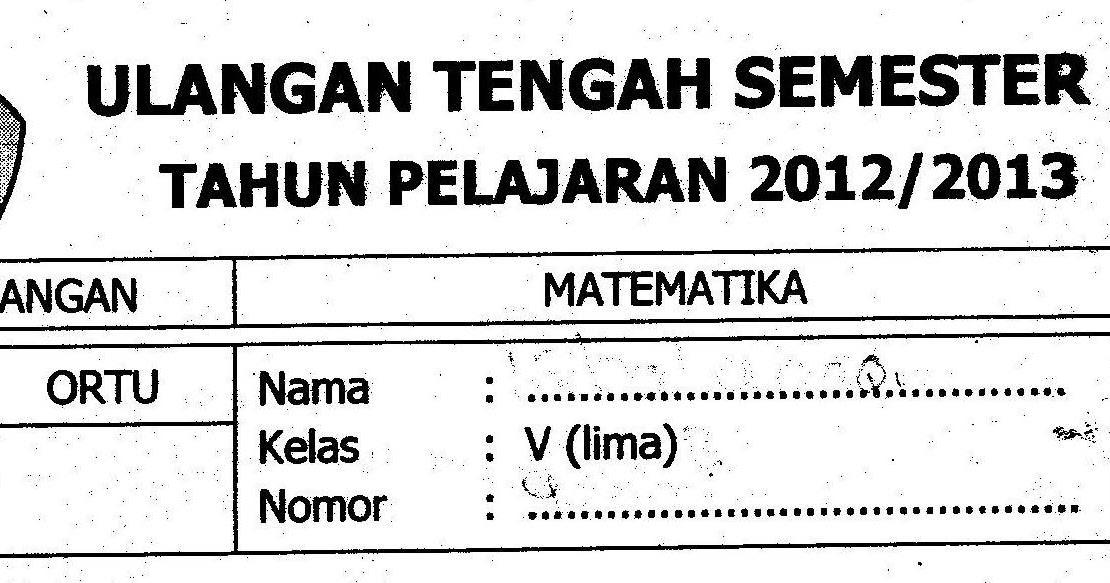 Uts 1 Matematika Kelas 5 Ta 2012 2013 Sunarto S Kom