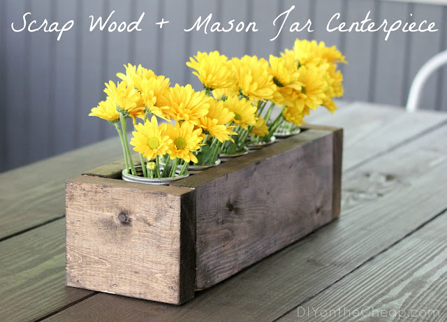 Scrap Wood + Mason Jar Centerpiece Tutorial via DIYontheCheap.com