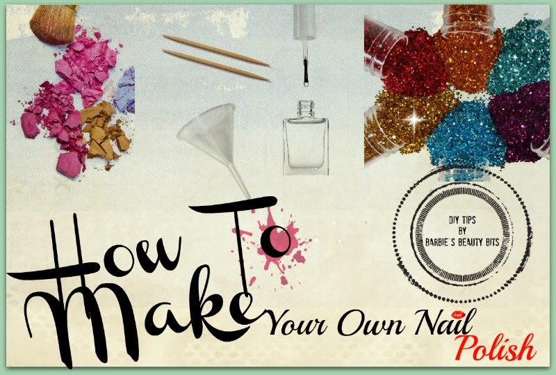 How To Make Your Own Nail Polish, By Barbie's Beauty Bits