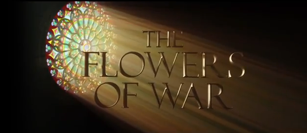 The Flowers of War 2011 historical drama war film title Sino-Japanese war namjing massacre japanese chinese american