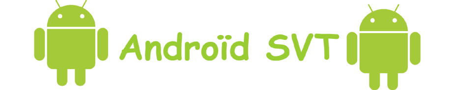 Androïd SVT