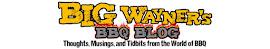 Big Wayner's BBQ Blog