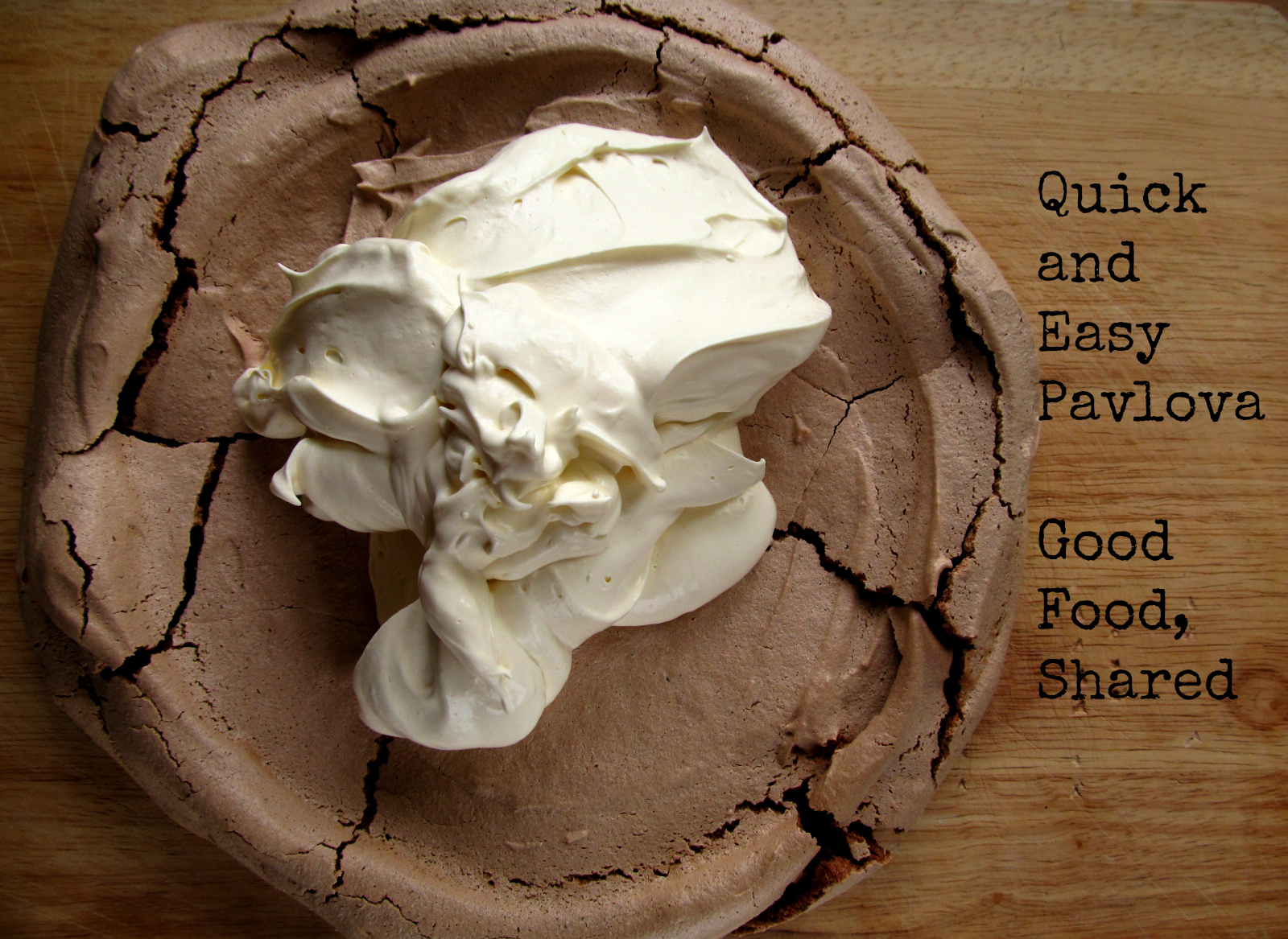 Good Food, Shared: Quick and Easy Pavlova