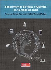 """""""Experimentos de Física y Química en tiempos de crisis"""" - A. Tomás Serrano, R. García Molina."""