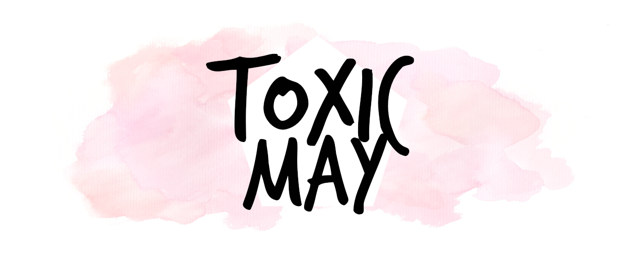 Toxic May - Beauty Blogger