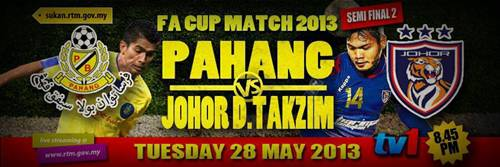 Live Streaming Pahang vs Johor Darul Takzim 28 Mei 2013 - Piala Fa