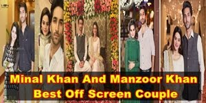 Minal Khan And Manzoor Khan Best Off Screen Couple