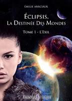 http://lesreinesdelanuit.blogspot.fr/2014/05/eclipsis-la-destinee-des-mondes-tome-1.html
