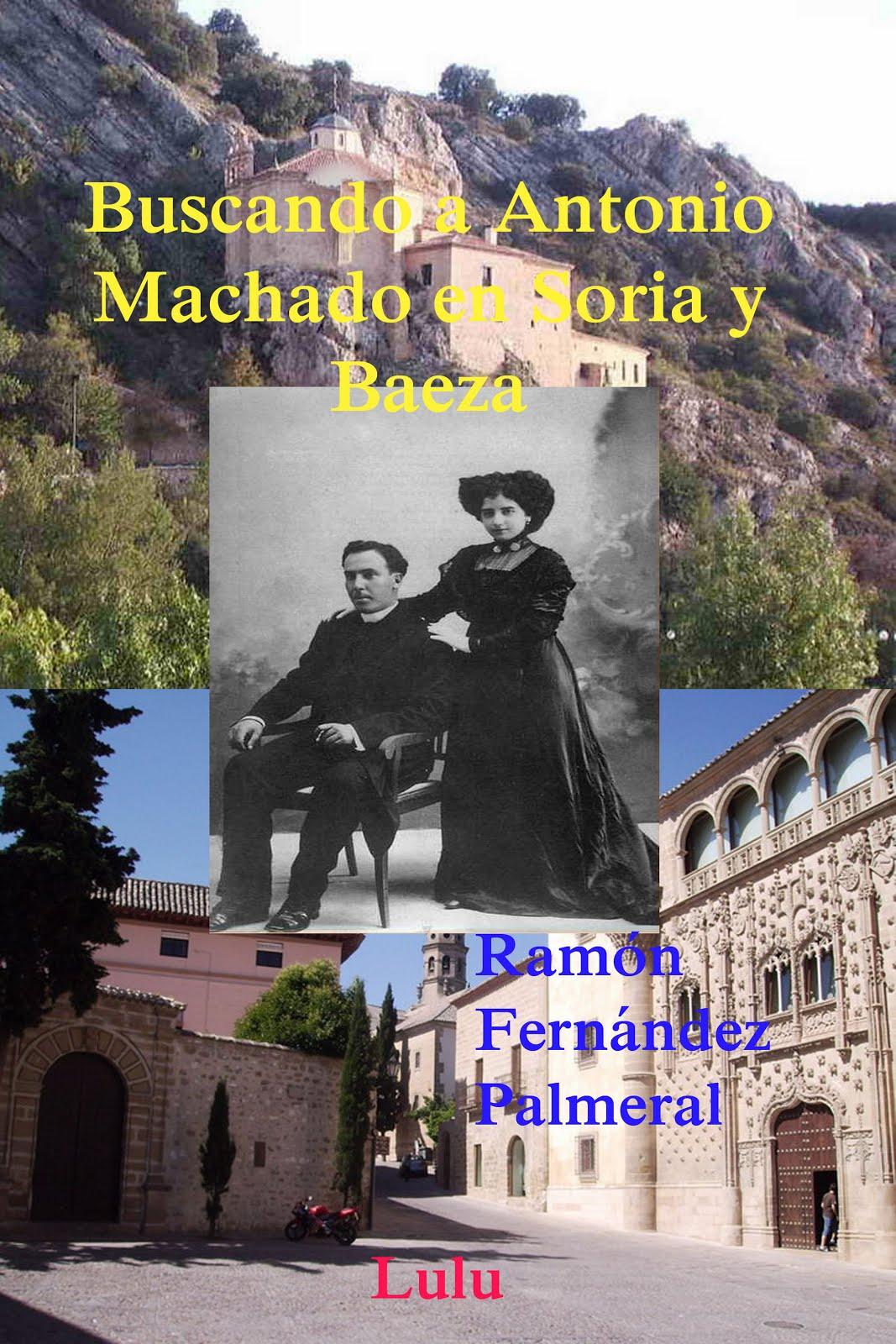 Buscando a Antonio Machado en Soria y Baeza