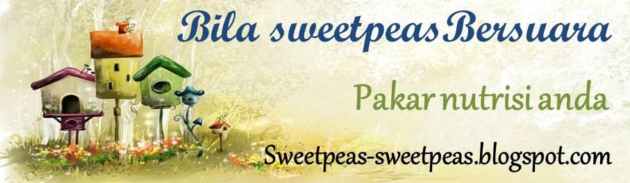 Bila sweetpeas bersuara